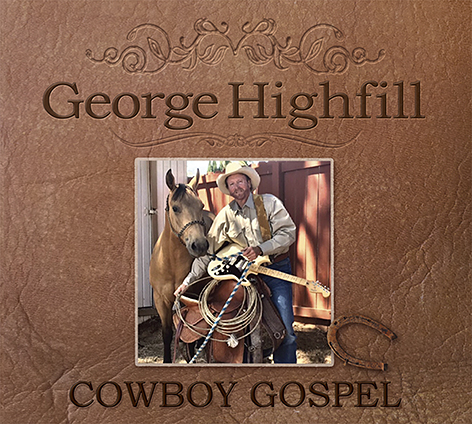George Highfill Cowboy Gospel